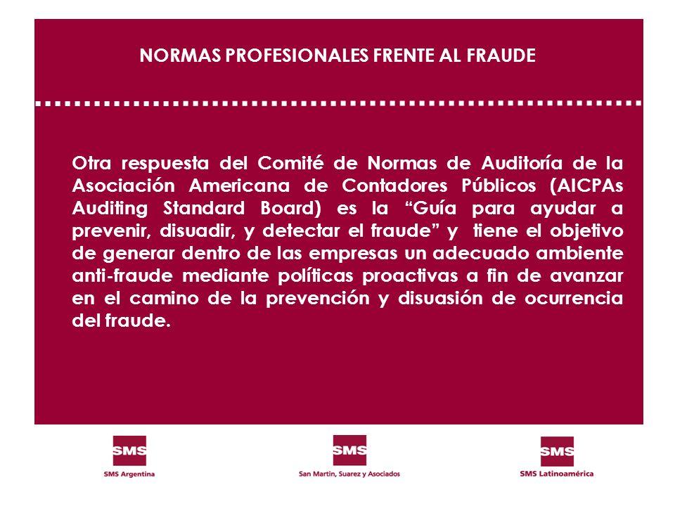 NORMAS PROFESIONALES FRENTE AL FRAUDE Otra respuesta del Comité de Normas de Auditoría de la Asociación Americana de Contadores Públicos (AICPAs Audit