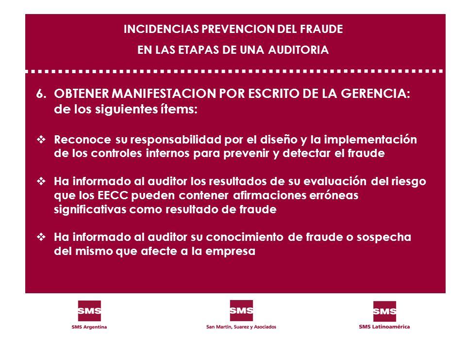 6.OBTENER MANIFESTACION POR ESCRITO DE LA GERENCIA: de los siguientes ítems: Reconoce su responsabilidad por el diseño y la implementación de los cont