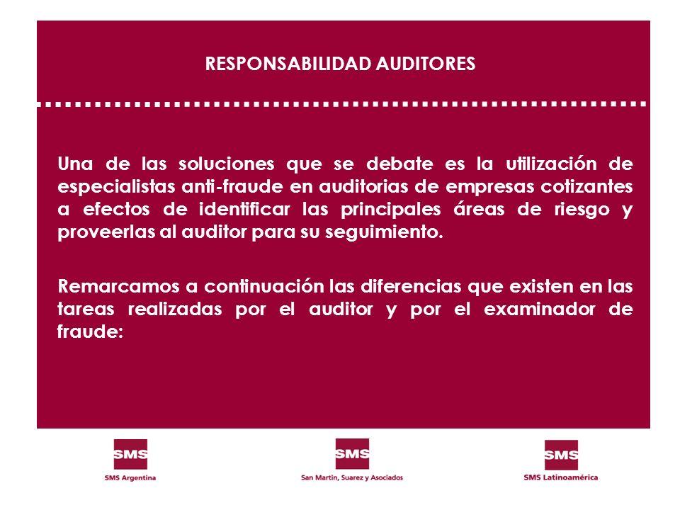 RESPONSABILIDAD AUDITORES Una de las soluciones que se debate es la utilización de especialistas anti-fraude en auditorias de empresas cotizantes a ef