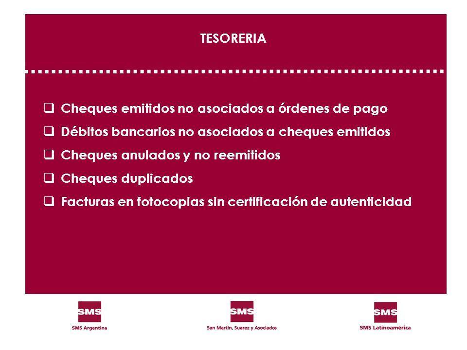Cheques emitidos no asociados a órdenes de pago Débitos bancarios no asociados a cheques emitidos Cheques anulados y no reemitidos Cheques duplicados