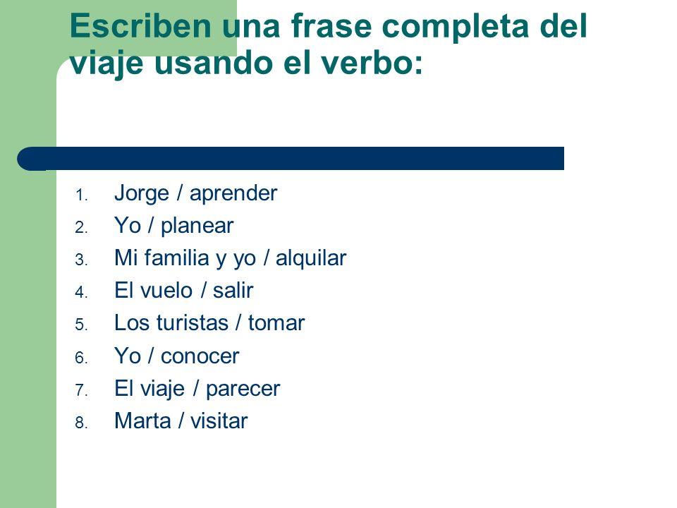 Uno más, por favor! Juan _____ (planear) un viaje por tren desde Madrid hasta Barcelona. ____ (desear) un pasaje de ida y vuelta en la segunda clase.