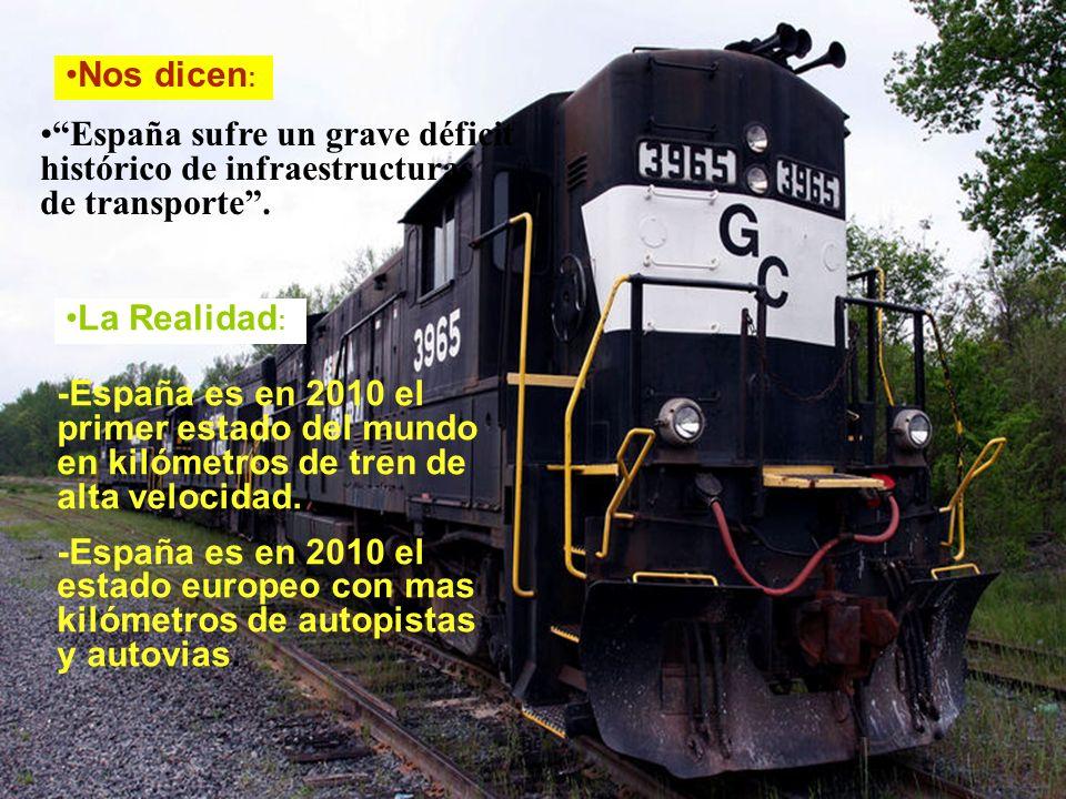 Nos dicen : España sufre un grave déficit histórico de infraestructuras de transporte.