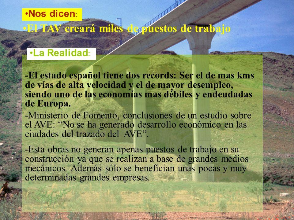 <v El TAV creará miles de puestos de trabajo -El estado español tiene dos records: Ser el de mas kms de vías de alta velocidad y el de mayor desempleo, siendo uno de las economías mas débiles y endeudadas de Europa.