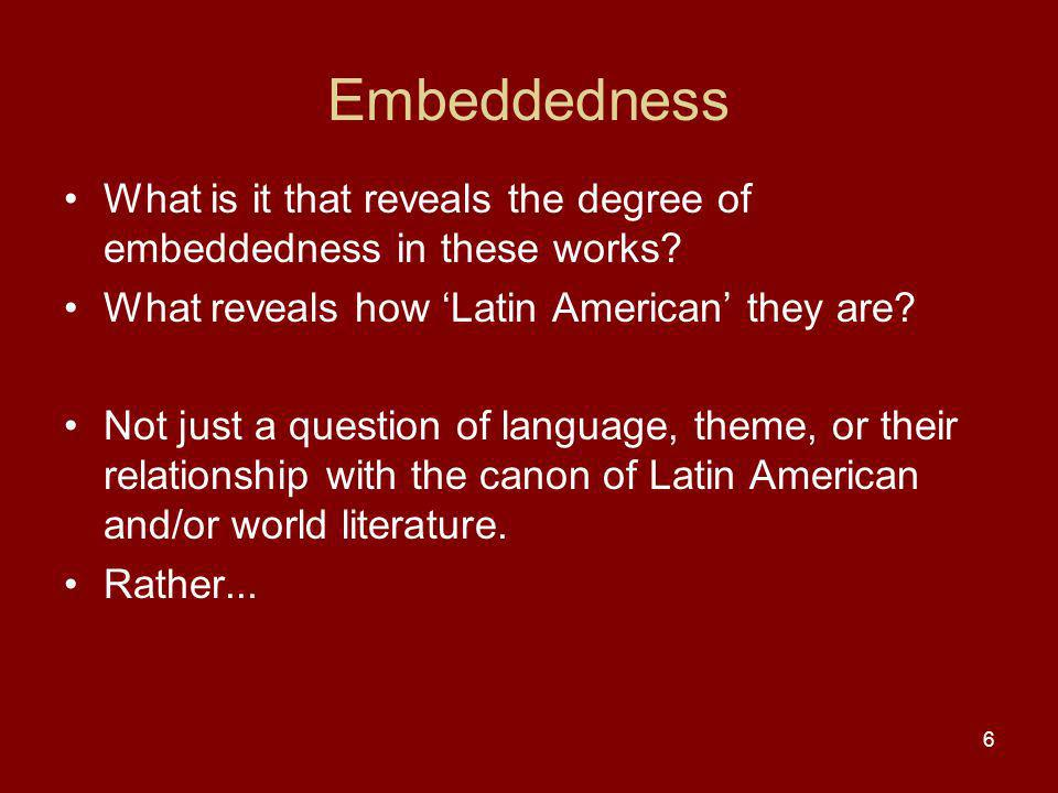 Embeddedness What is it that reveals the degree of embeddedness in these works.