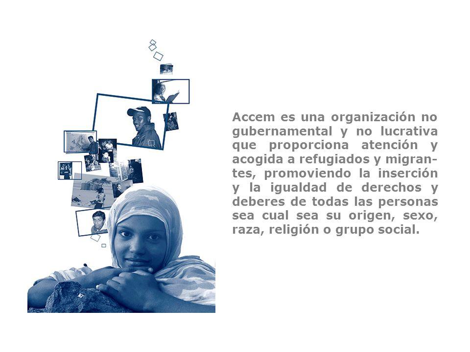 . Accem es una organización no gubernamental y no lucrativa que proporciona atención y acogida a refugiados y migran- tes, promoviendo la inserción y