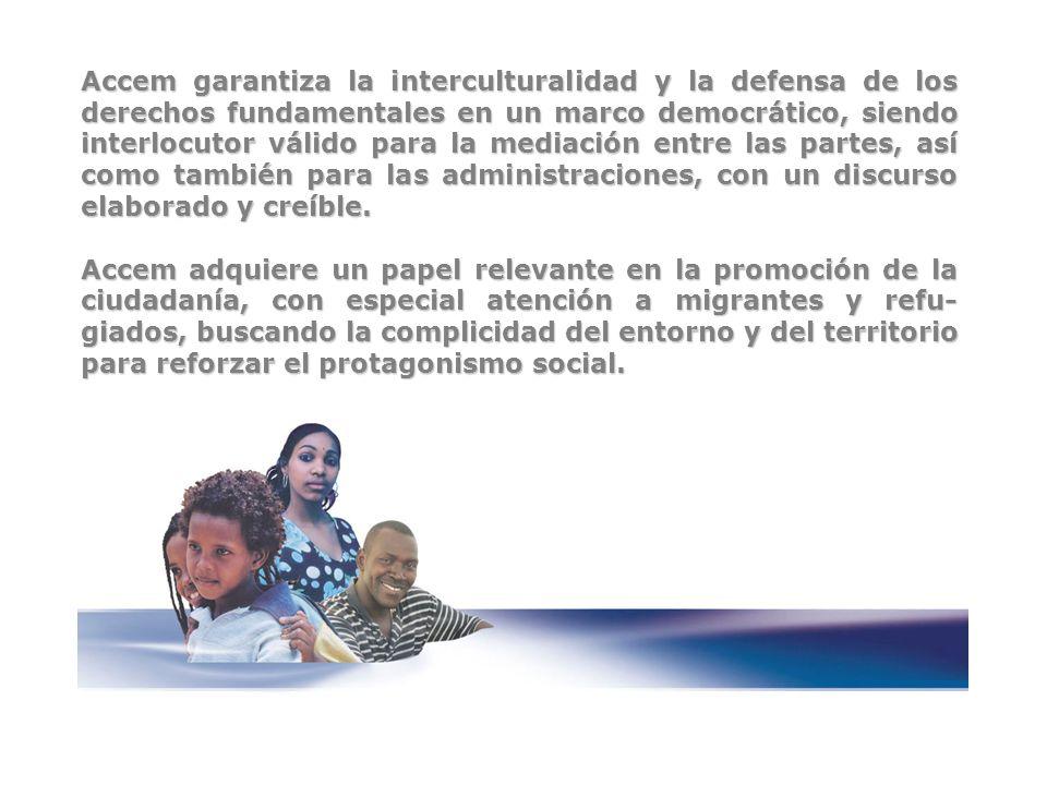 Accem garantiza la interculturalidad y la defensa de los derechos fundamentales en un marco democrático, siendo interlocutor válido para la mediación