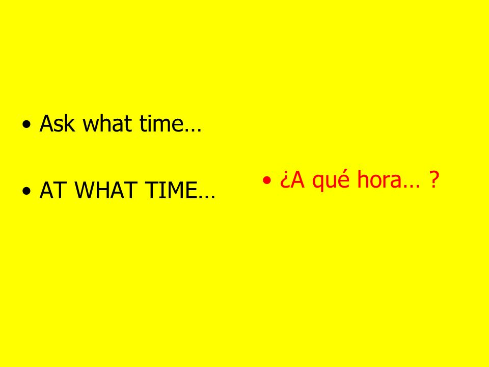 Ask how much it costs HOW MUCH IS IT ¿Cuánto cuesta... ¿Cuánto es... ¿Cuál es el precio de...