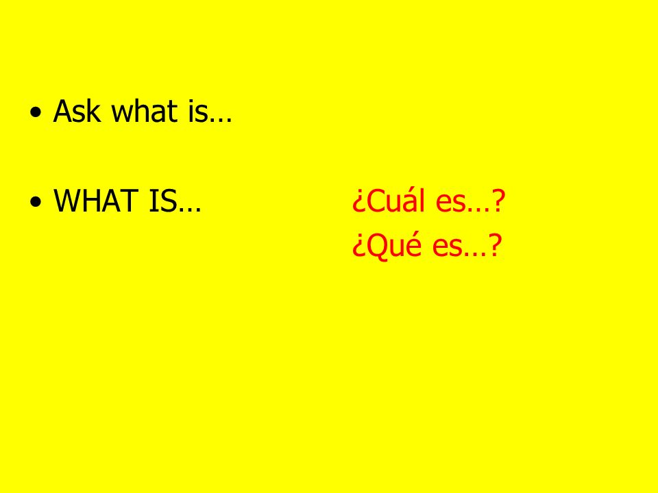 Where. When. Who. With Who. Why. –Because… How.
