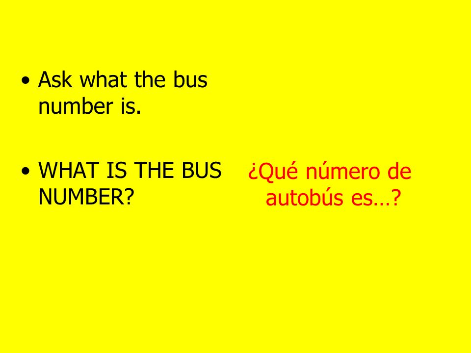 Ask what is… WHAT IS…¿Cuál es… ¿Qué es…