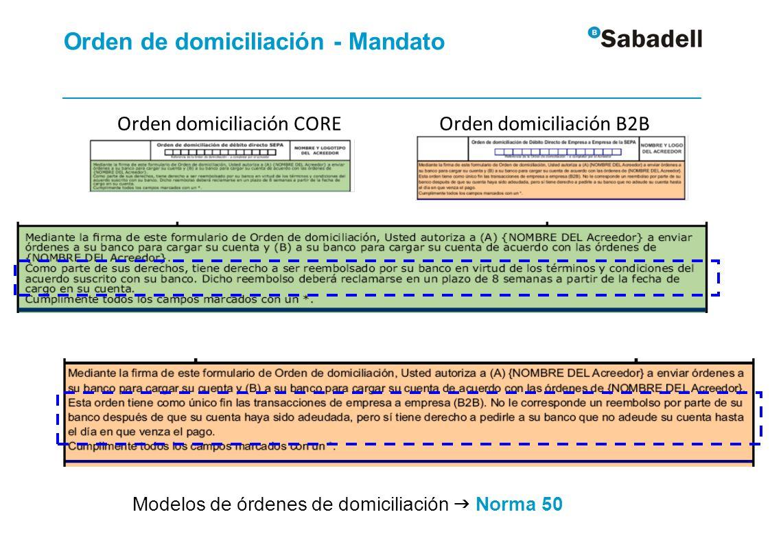 Orden domiciliación COREOrden domiciliación B2B Orden de domiciliación - Mandato Modelos de órdenes de domiciliación Norma 50