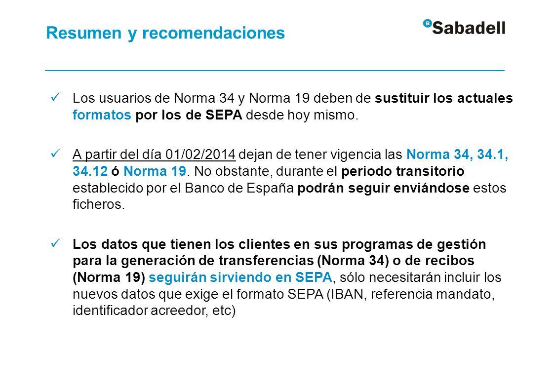 Los usuarios de Norma 34 y Norma 19 deben de sustituir los actuales formatos por los de SEPA desde hoy mismo. A partir del día 01/02/2014 dejan de ten
