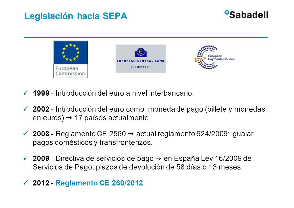Legislación hacia SEPA 1999 - Introducción del euro a nivel interbancario. 2002 - Introducción del euro como moneda de pago (billete y monedas en euro