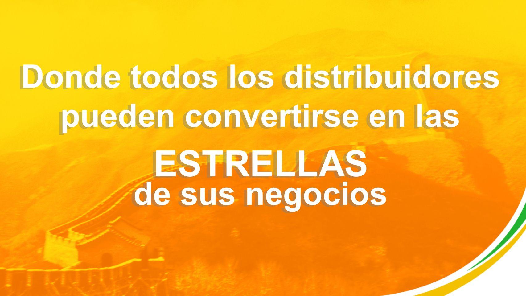 Donde todos los distribuidores pueden convertirse en las de sus negocios ESTRELLAS