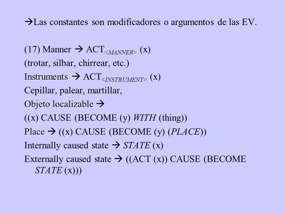 Hay dos tipos de argumentos: content or constant arguments and structural arguments.