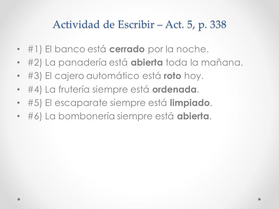 Actividad de Escribir – Act.5, p. 338 #1) El banco está cerrado por la noche.