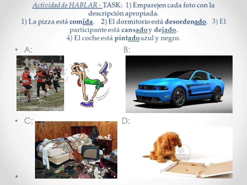 Actividad de HABLAR - TASK: 1) Emparejen cada foto con la descripción apropiada.