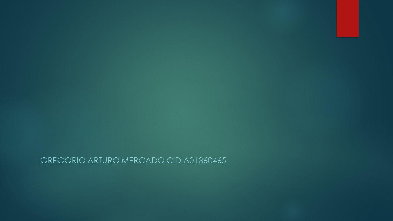 GREGORIO ARTURO MERCADO CID A01360465