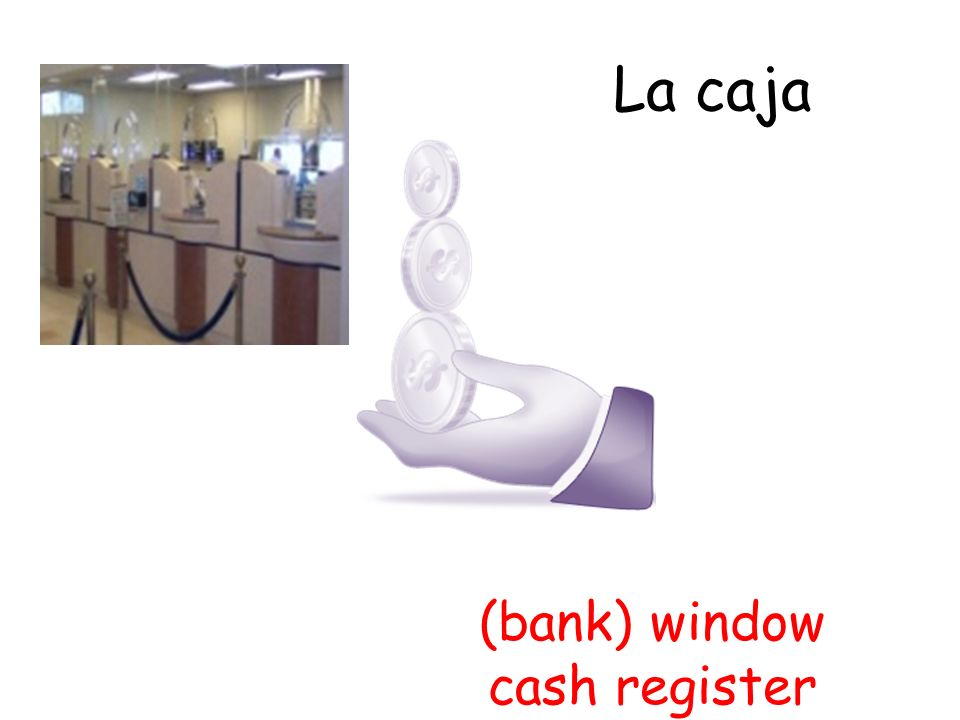 La caja (bank) window cash register