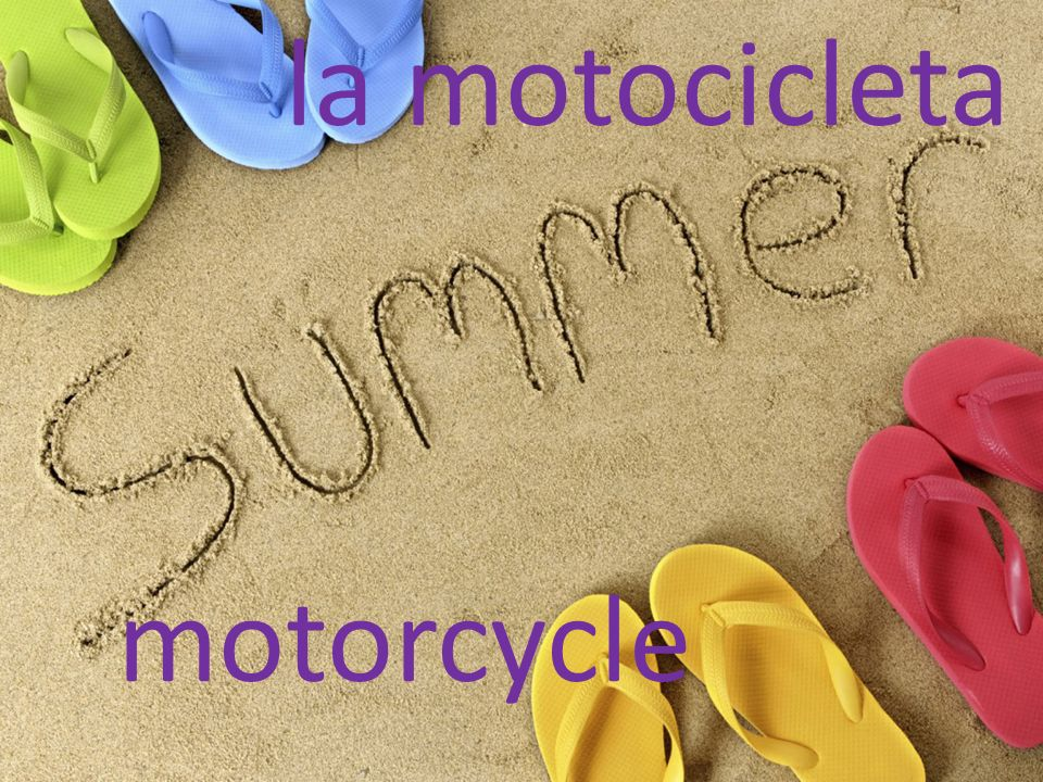 la motocicleta motorcycle