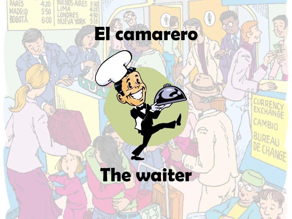El camarero The waiter