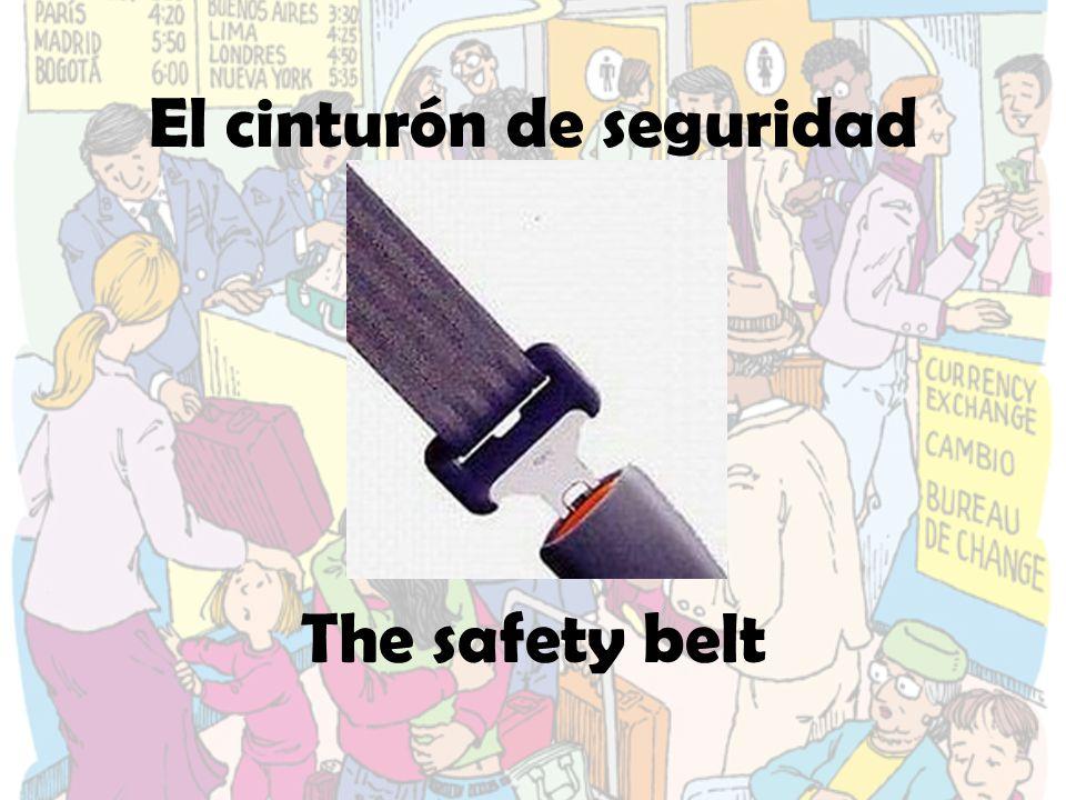 El cinturón de seguridad The safety belt