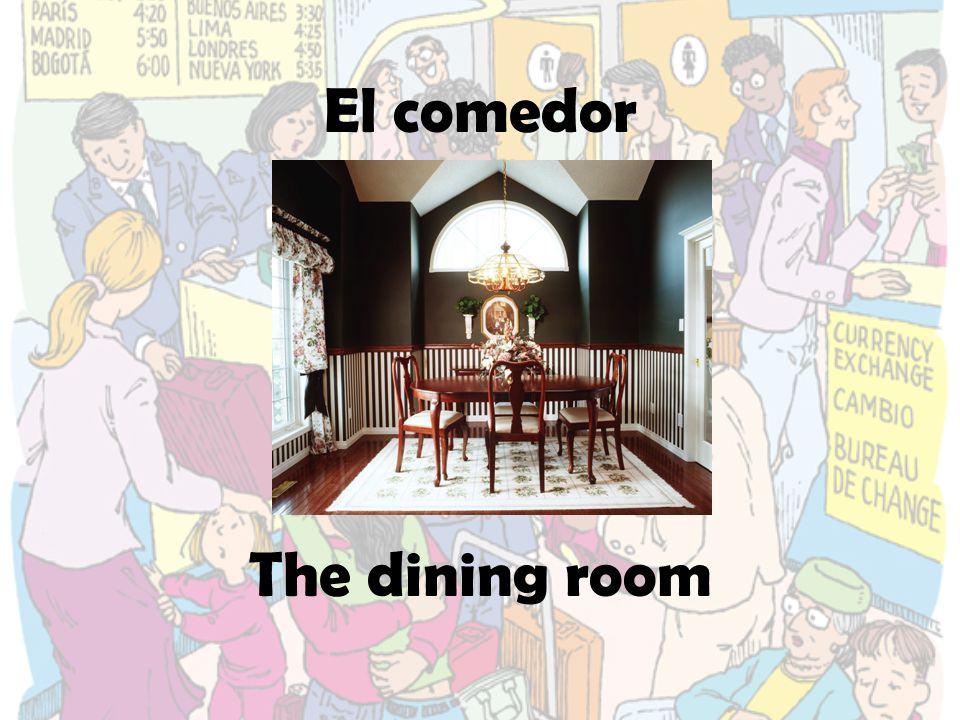 El comedor The dining room