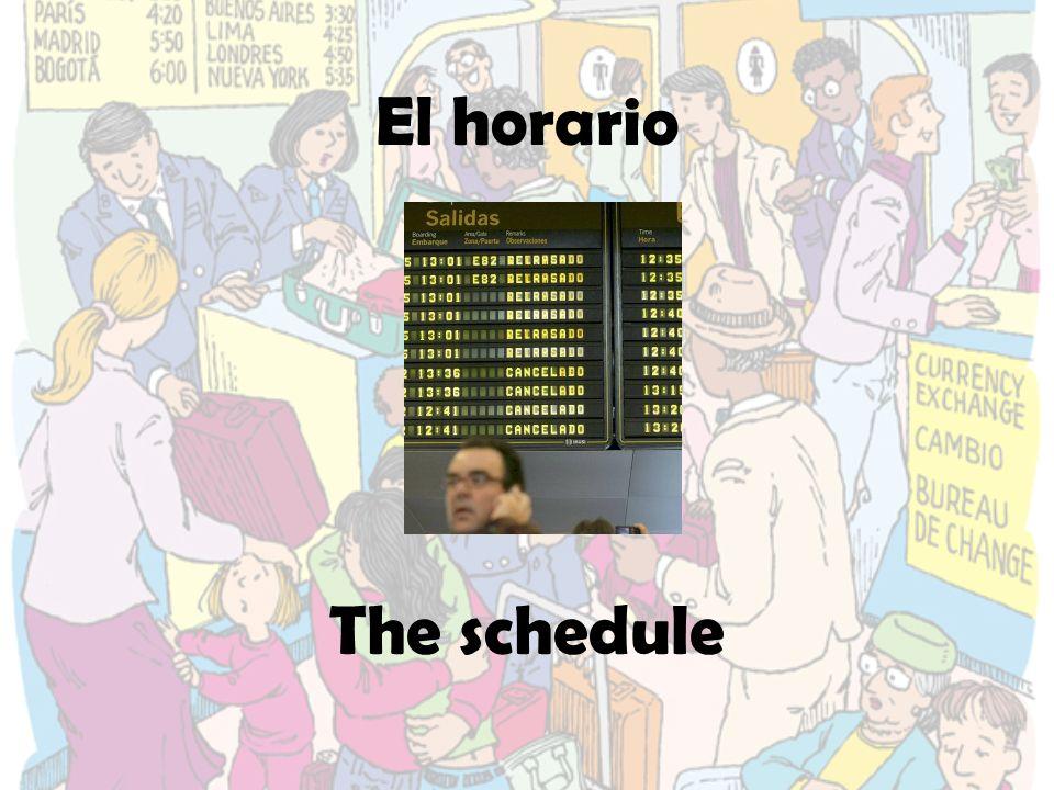 El horario The schedule