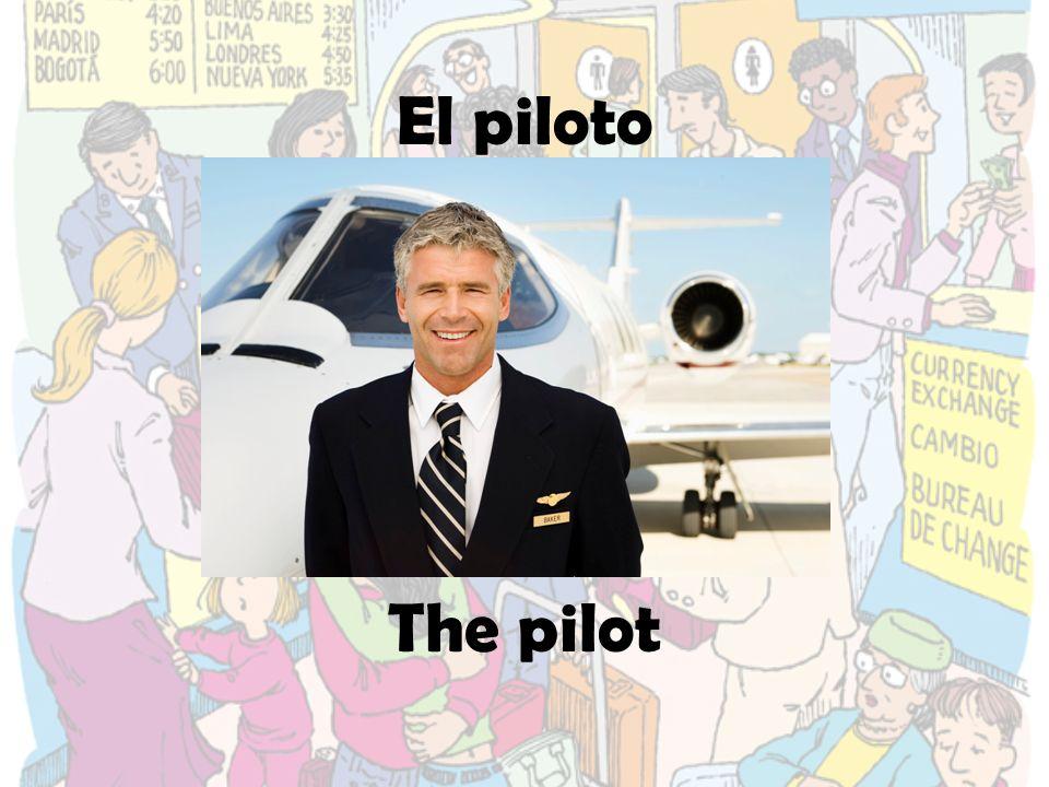 El piloto The pilot