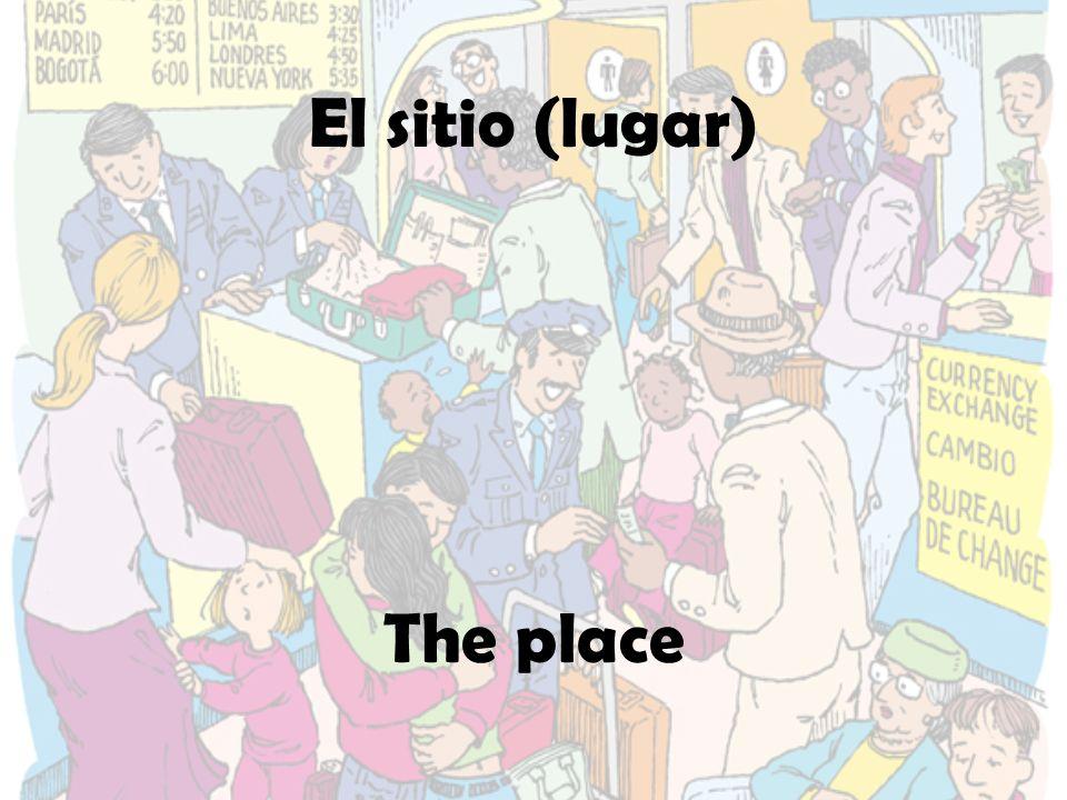 El sitio (lugar) The place
