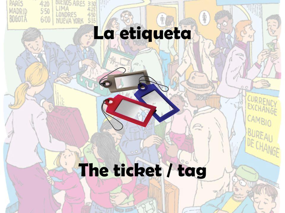 La etiqueta The ticket / tag