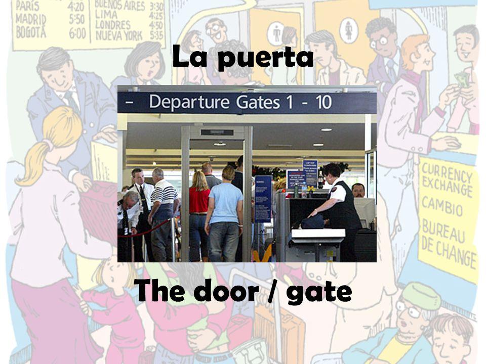 La puerta The door / gate