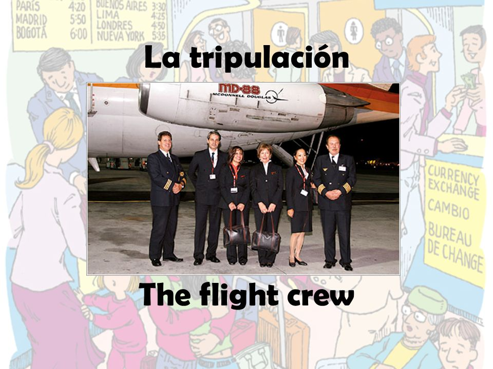 La tripulación The flight crew