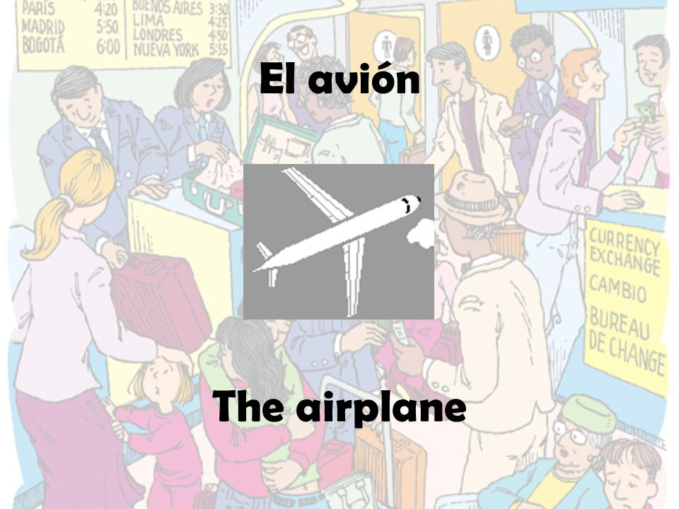 El avión The airplane
