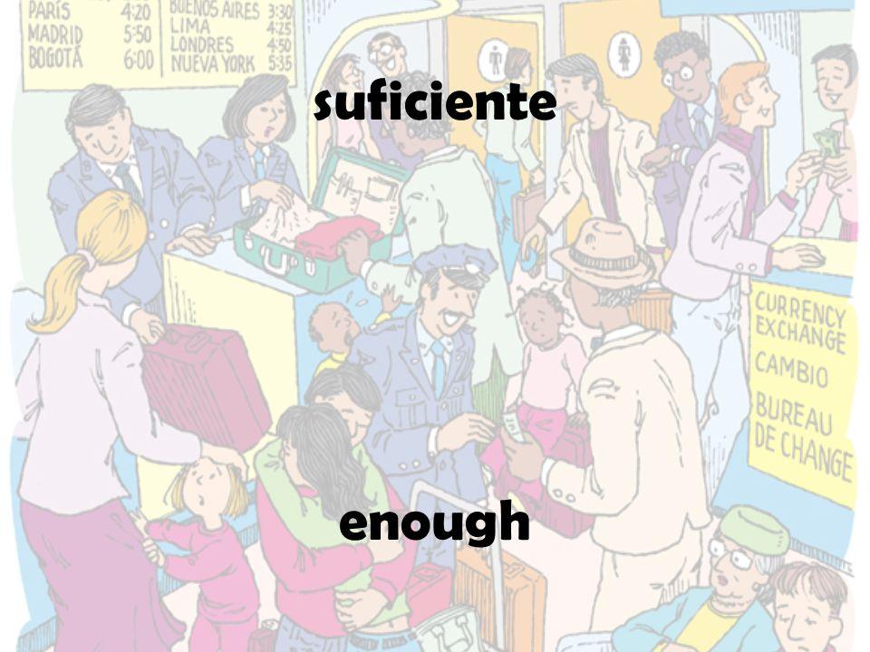 suficiente enough