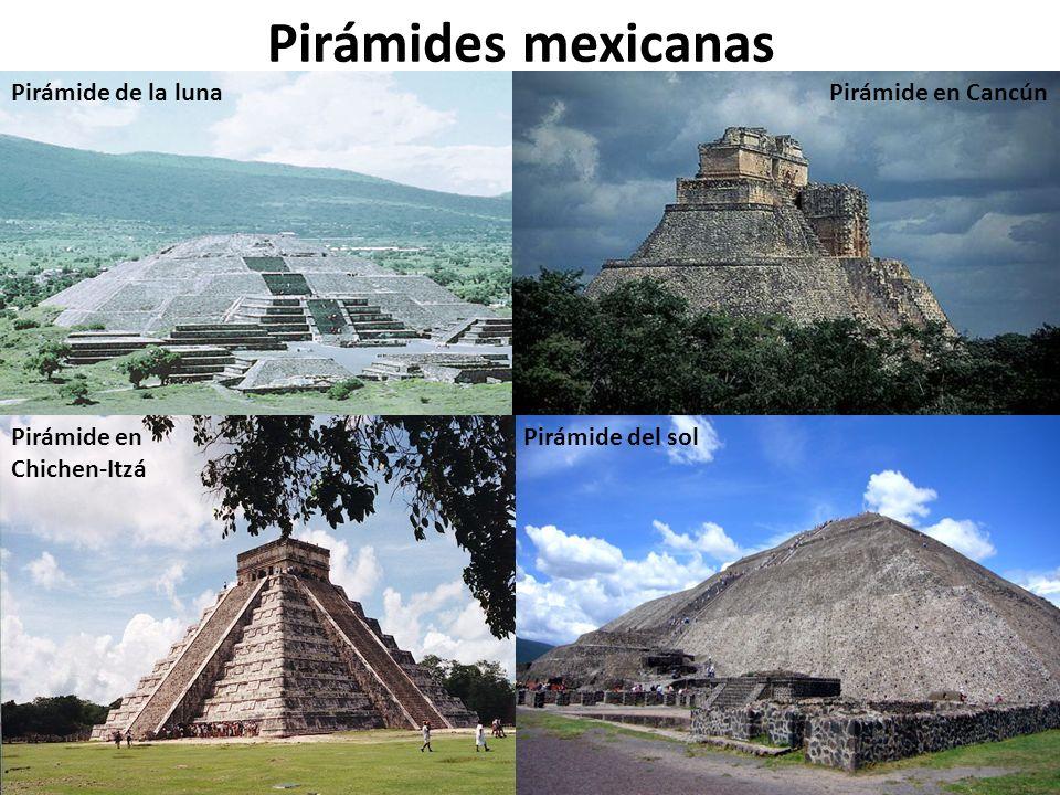 Pirámides mexicanas Pirámide de la luna Pirámide en Chichen-Itzá Pirámide del sol Pirámide en Cancún