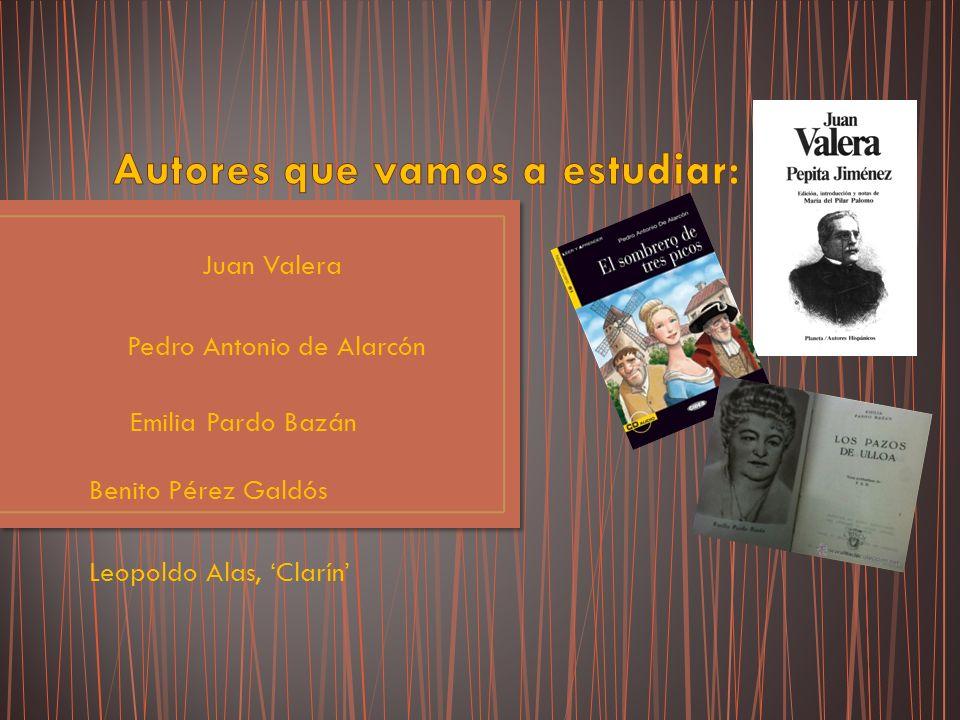 Juan Valera Pedro Antonio de Alarcón Emilia Pardo Bazán Benito Pérez Galdós Leopoldo Alas, Clarín
