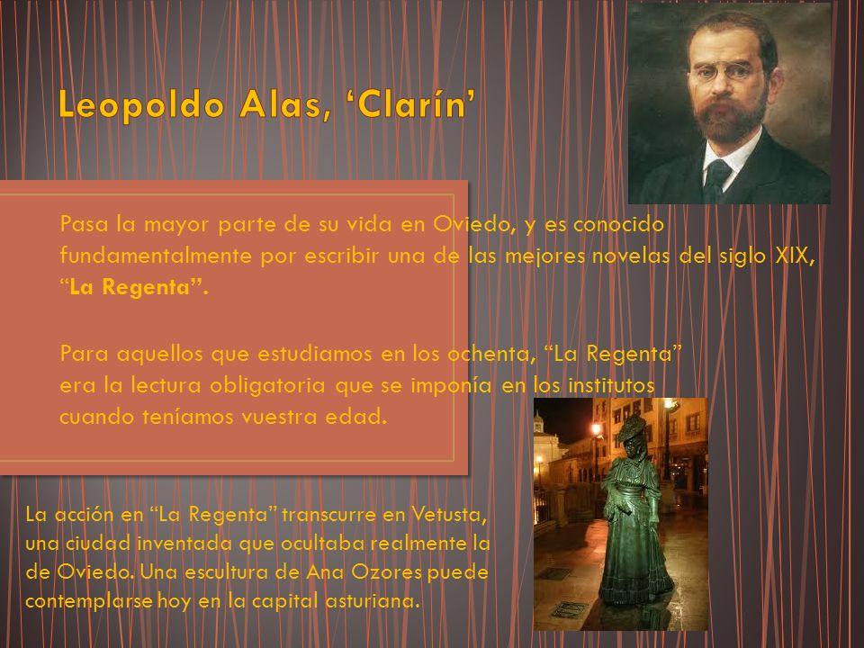 Pasa la mayor parte de su vida en Oviedo, y es conocido fundamentalmente por escribir una de las mejores novelas del siglo XIX,La Regenta. Para aquell
