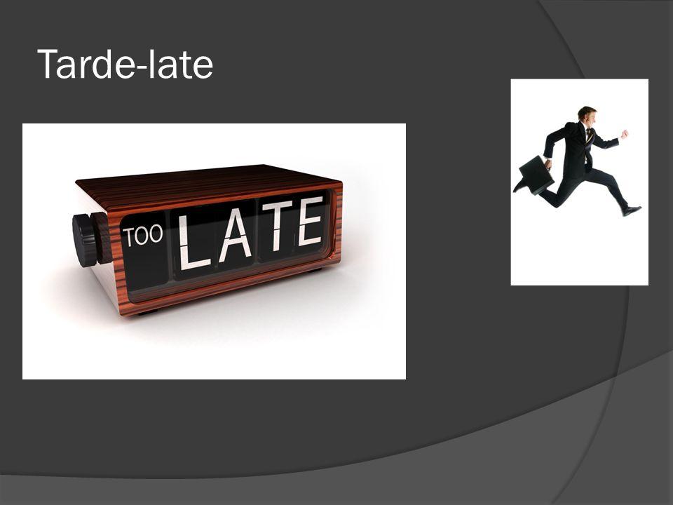 Tarde-late