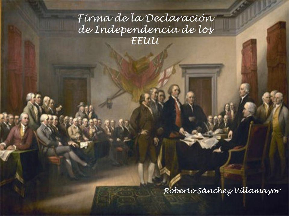 Firma de la Declaración de Independencia de los EEUU Roberto Sánchez Villamayor