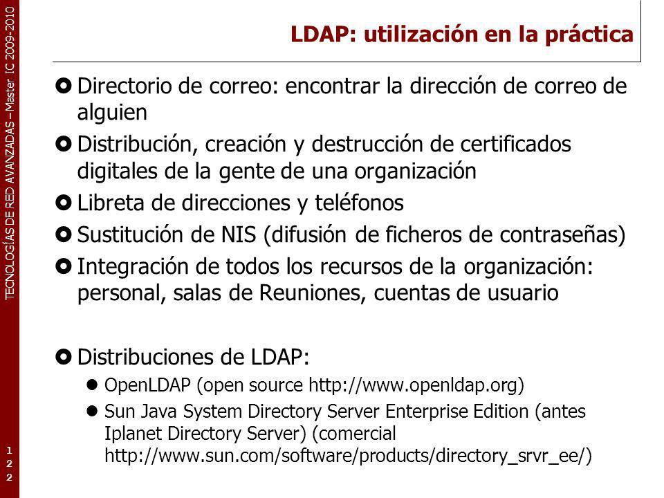 TECNOLOGÍAS DE RED AVANZADAS – Master IC 2009-2010 LDAP: utilización en la práctica Directorio de correo: encontrar la dirección de correo de alguien