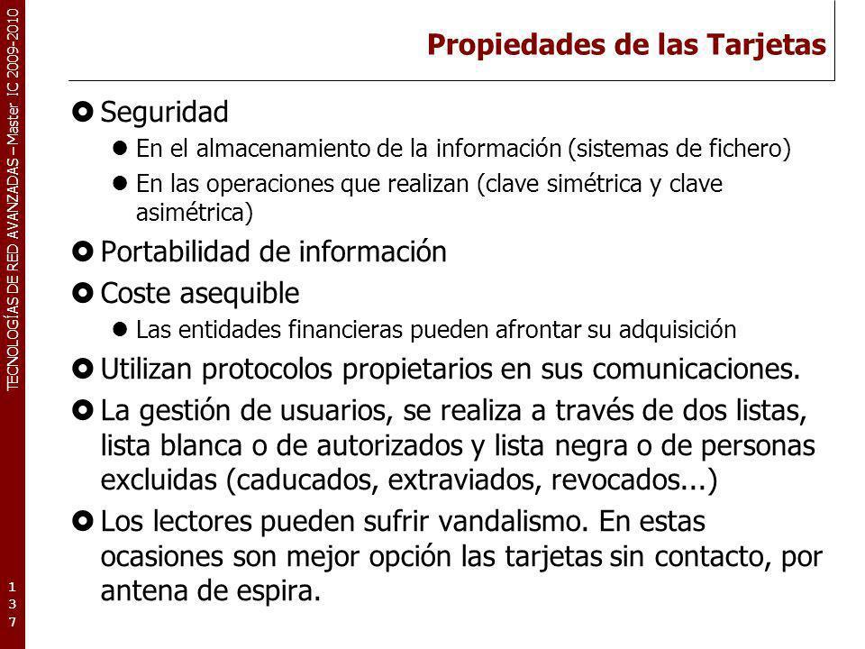 TECNOLOGÍAS DE RED AVANZADAS – Master IC 2009-2010 Propiedades de las Tarjetas Seguridad En el almacenamiento de la información (sistemas de fichero)