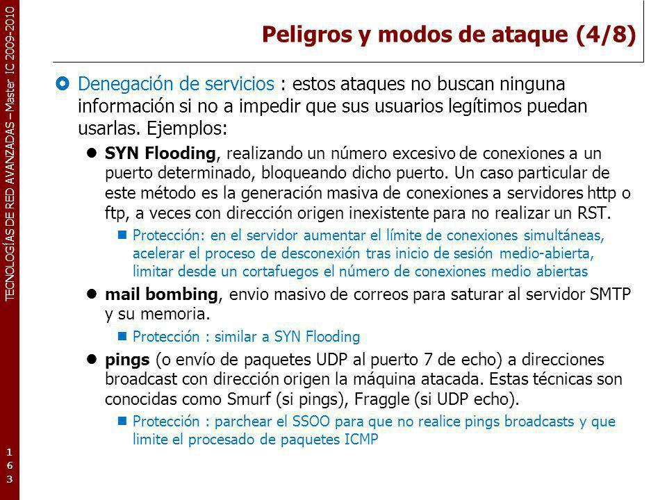 TECNOLOGÍAS DE RED AVANZADAS – Master IC 2009-2010 Peligros y modos de ataque (4/8) Denegación de servicios : estos ataques no buscan ninguna informac