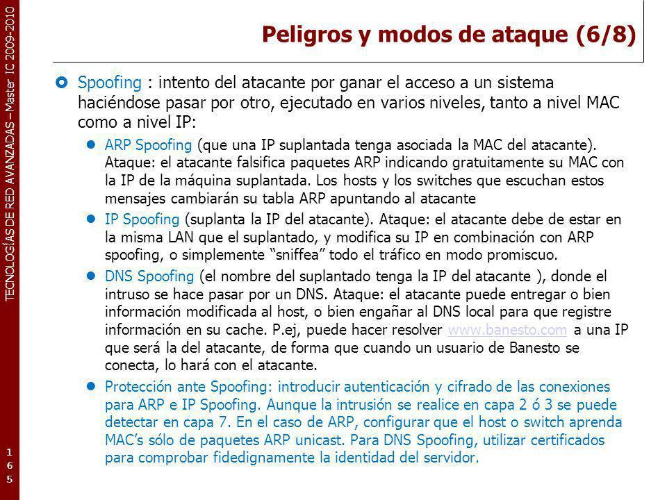 TECNOLOGÍAS DE RED AVANZADAS – Master IC 2009-2010 Peligros y modos de ataque (6/8) Spoofing : intento del atacante por ganar el acceso a un sistema h