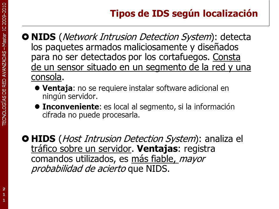 TECNOLOGÍAS DE RED AVANZADAS – Master IC 2009-2010 Tipos de IDS según localización NIDS (Network Intrusion Detection System): detecta los paquetes arm