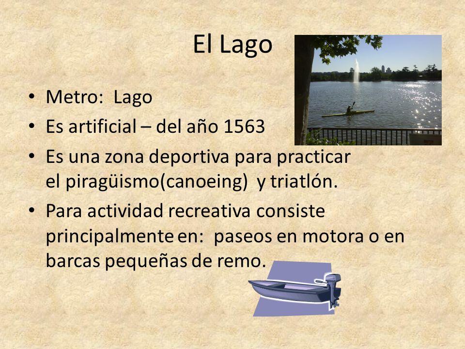 El Lago Metro: Lago Es artificial – del año 1563 Es una zona deportiva para practicar el piragüismo(canoeing) y triatlón. Para actividad recreativa co