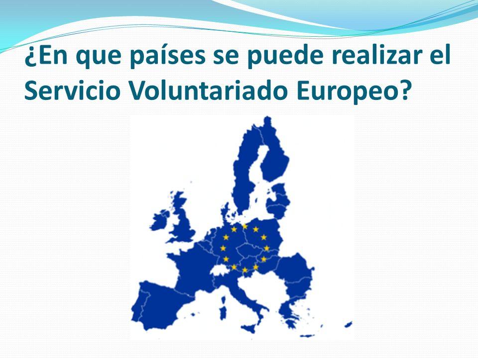 ¿En que países se puede realizar el Servicio Voluntariado Europeo?