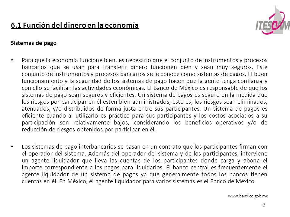 4 6.1 Función del dinero en la economía Medios de pago Un activo que se puede usar como dinero es un medio de pago.