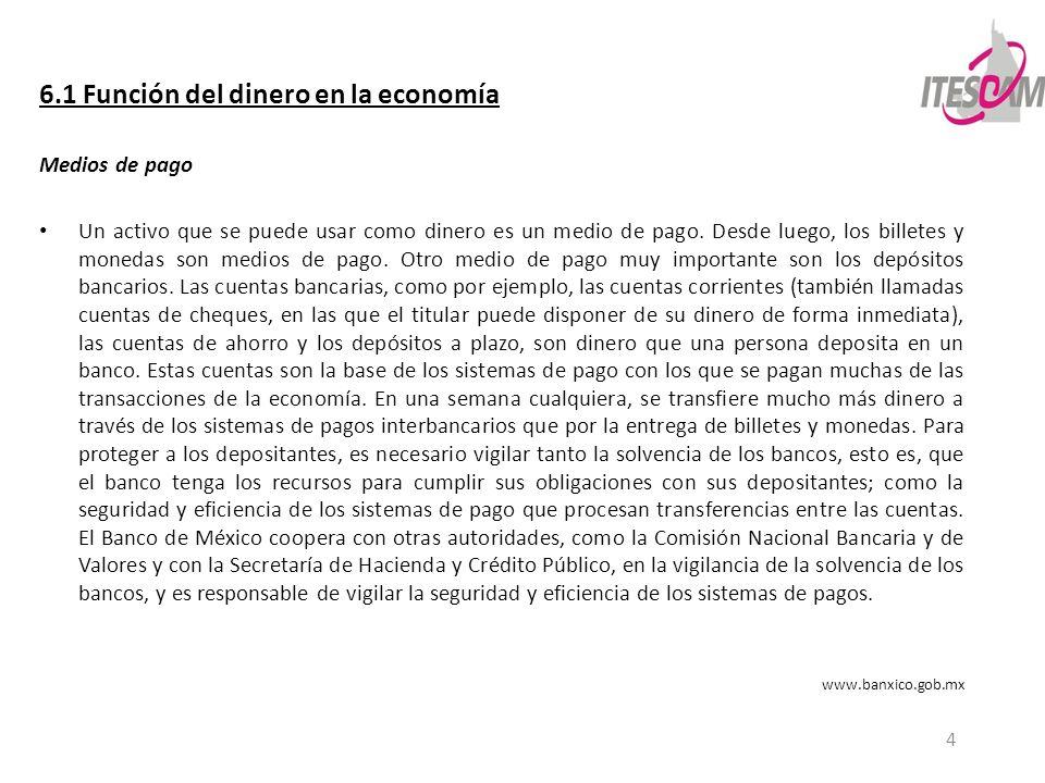 5 6.1 Función del dinero en la economía Instrumentos de pago Los billetes son medios de pago ampliamente aceptados.