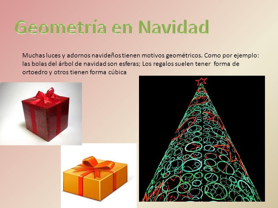 Muchas luces y adornos navideños tienen motivos geométricos.