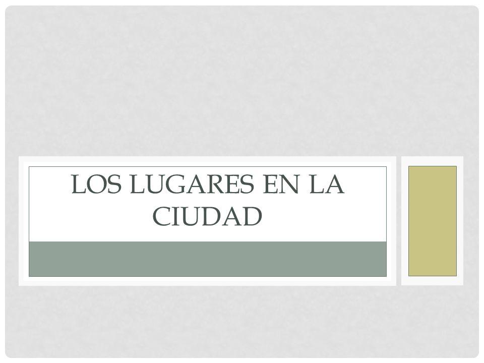 LOS LUGARES EN LA CIUDAD